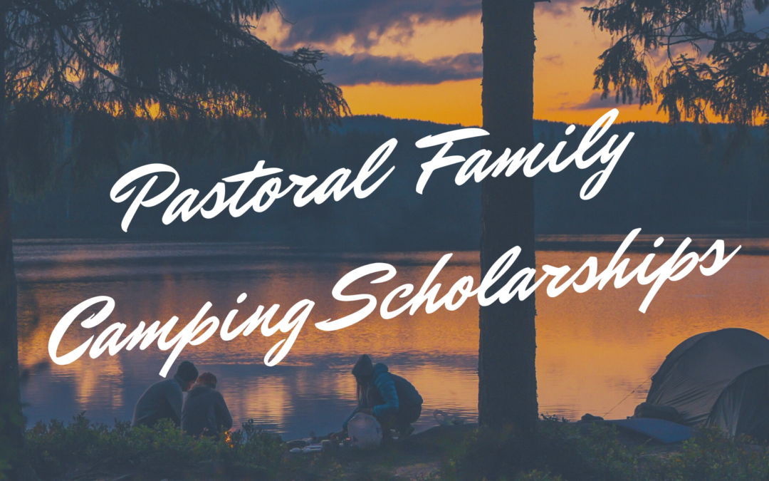 Pastoral Families Camp Scholarships